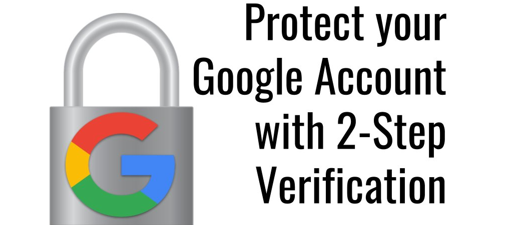 How to protect your Google account with 2-step verification